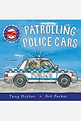 Amazing Machines: Patrolling Police Cars Paperback