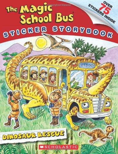 Magic School Bus Dinosaurs - Magic School Bus: Dinosaur Rescue (Magic School Bus Sticker Storybook)