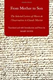 From Mother to Son : The Selected Letters of Marie de l'Incarnation to Claude Martin, Mary Dunn, 0199386579