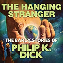 The Hanging Stranger Audiobook by Philip K. Dick Narrated by Chris Lutkin