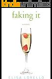 Faking It (Faking It Series)