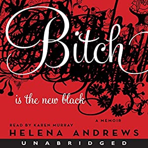 Bitch Is the New Black Hörbuch