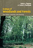 Ecology of Woodlands and Forests : Description, Dynamics and Diversity, Thomas, Peter A. and Packham, John R., 0521542316