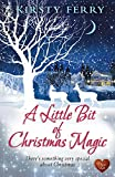 A Little Bit of Christmas Magic (Choc Lit): A magical Christmas story you won't want to put down! (Rossetti Mysteries Book 4)