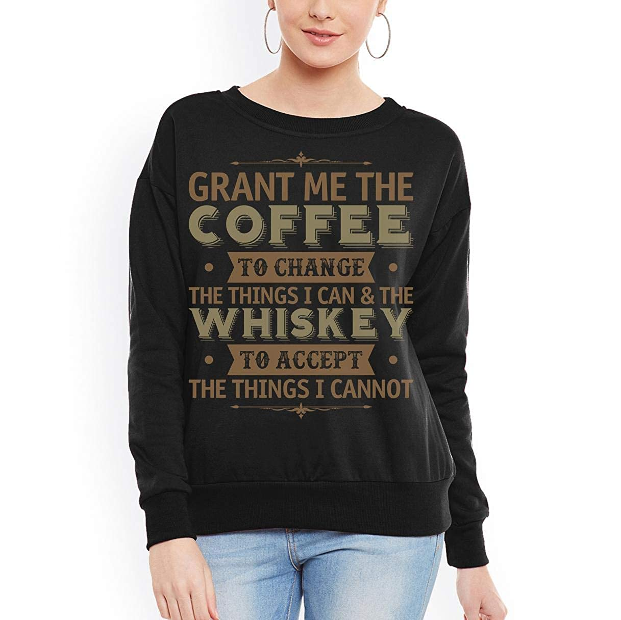 Coffee to Change The Things i can Whiskey i Cannot Funny Women Sweatshirt tee