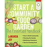 Start a Community Food Garden: The Essential Handbook