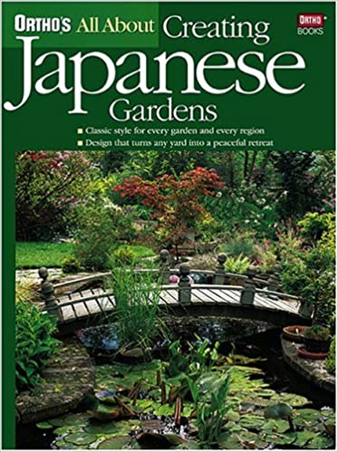 Amazing All About Creating Japanese Gardens (Orthou0027s All About Gardening): Ortho:  Amazon.com: Books