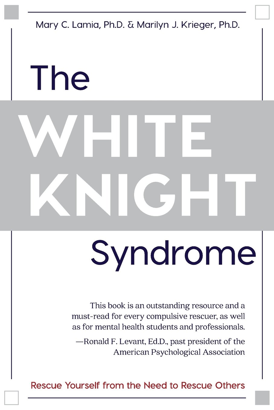 Workbooks relationship rescue workbook : The White Knight Syndrome: Rescuing Yourself from Your Need to ...