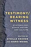 img - for Testimony/Bearing Witness: Epistemology, Ethics, History and Culture book / textbook / text book