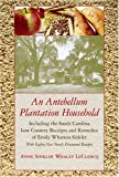 An Antebellum Plantation Household: Including the South Carolina Low Country Receipts And Remedies of Emily Wharton Sinkler / With Eighty-two Newly ... (Women's Diaries And Letters of the South)