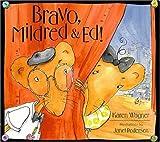 Bravo, Mildred and Ed!, Karen Wagner, 0802787347