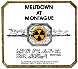img - for Meltdown at Montague: A citizens' guide to the consequences of an accident at a nuclear reactor in Franklin County, Massachusetts. book / textbook / text book