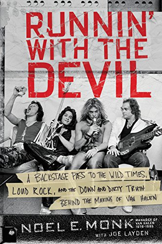 Runnin' with the Devil: A Backstage Pass to the Wild Times, Loud Rock, and the Down and Dirty Truth Behind the Making of Van Halen ()