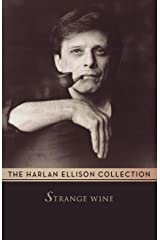 Strange Wine: Stories (The Harlan Ellison Collection) Paperback