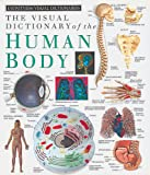 Eyewitness Visual Dictionaries: The Visual Dictionary of the Human Body (DK Visual Dictionaries), DK Publishing, 1879431181