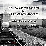 El comprador de aniversarios [Buyer of Anniversaries]   Adolfo García-Ortega