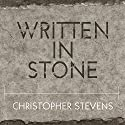 Written in Stone: A Journey Through the Stone Age and the Origins of Modern Language Audiobook by Christopher Stevens Narrated by Michael Healy