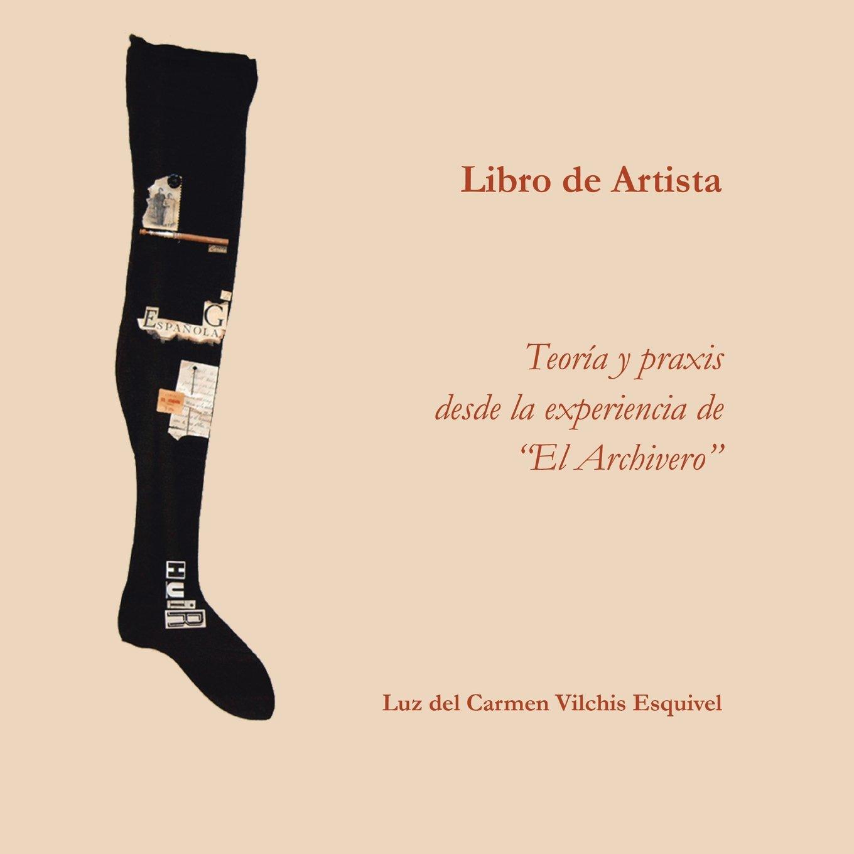 Libros de artista. Teoría y praxis desde la experiencia de