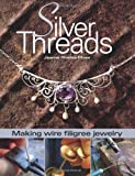 img - for Silver Threads: Making Wire Filigree Jewelry by Jeanne Rhodes-Moen (2006-08-29) book / textbook / text book