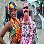 The Tale of Gringo el Loco: A Christmas Saga | H. L. Dowless