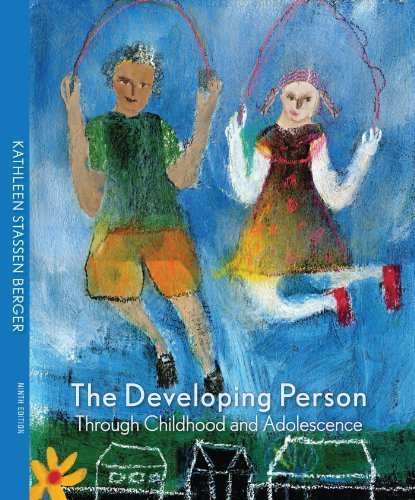 The Developing Person through Childhood and Adolescence by Kathleen Stassen Berger (2011-12-21)