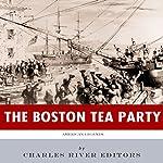 American Legends: The Boston Tea Party |  Charles River Editors
