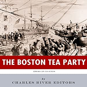 American Legends: The Boston Tea Party Audiobook