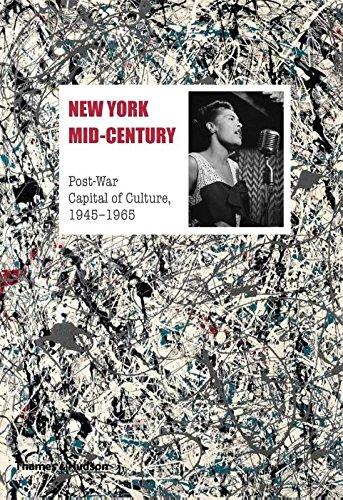 New York Mid-Century: Post-War Capital of Culture, 1945-1965 pdf
