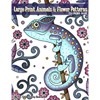 Large Print Animals & Flower Patterns Coloring Book (Premium Adult Coloring Books...