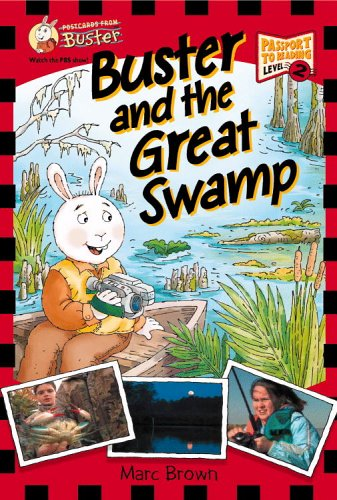 Postcards From Buster: Buster and the Great Swamp (L2) (Passport to Reading Level 2: Postcards from Buster) ()