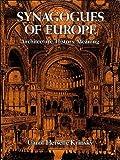 Synagogues of Europe, Carol H. Krinsky, 0486290786