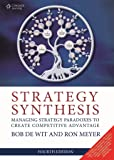 Strategy Synthesis: Managing Strategy Paradoxes To Create Competitive Advantage,4Ed