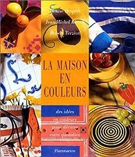 La maison en couleurs par Denise Després