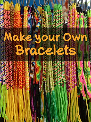 - Make your Own Bracelets