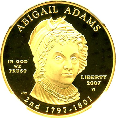 2007 W $10 First Spouse Abigail Adams Ten Dollar PR70 NGC DCAM
