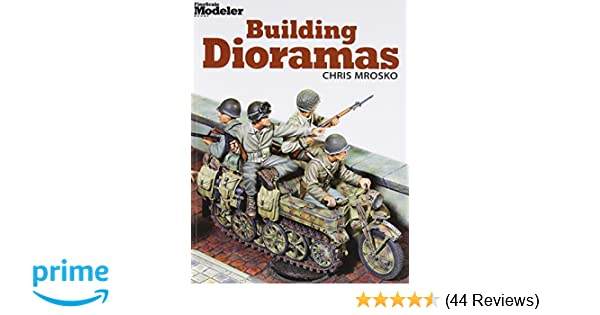 Building dioramas chris mrosko 9780890248706 amazon books fandeluxe