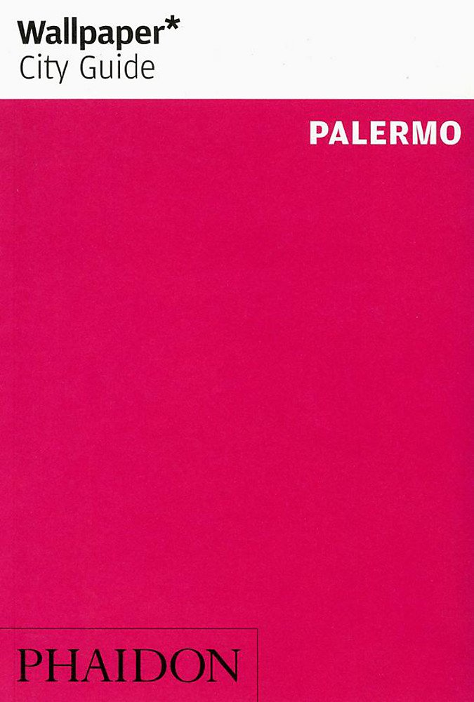 Wallpaper* City Guide Palermo (Wallpaper* City Guides) pdf epub