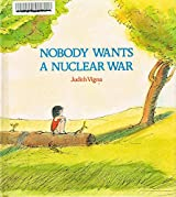 Nobody Wants a Nuclear War: Story and Pictures