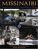 Front cover for the book Missinaibi: Journey to the Northern Sky: From Lake Superior to James Bay by Canoe by Hap Wilson