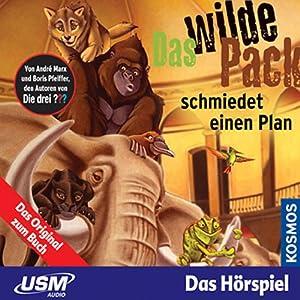 Das wilde Pack schmiedet einen Plan (Das wilde Pack 2) Hörspiel