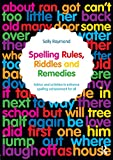 Spelling Rules, Riddles and Remedies, Sally Raymond, 0415710006