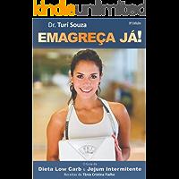 Dieta Low Carb & Jejum Intermitente - Emagreça Já!: O Guia