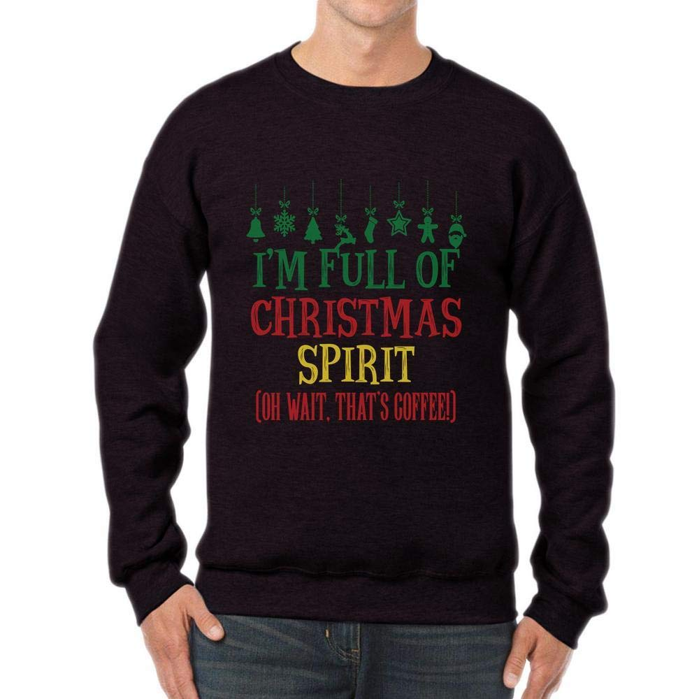 tee I/_m Full of Christmas Spirit Wait Coffee FunnyUnisex Sweatshirt