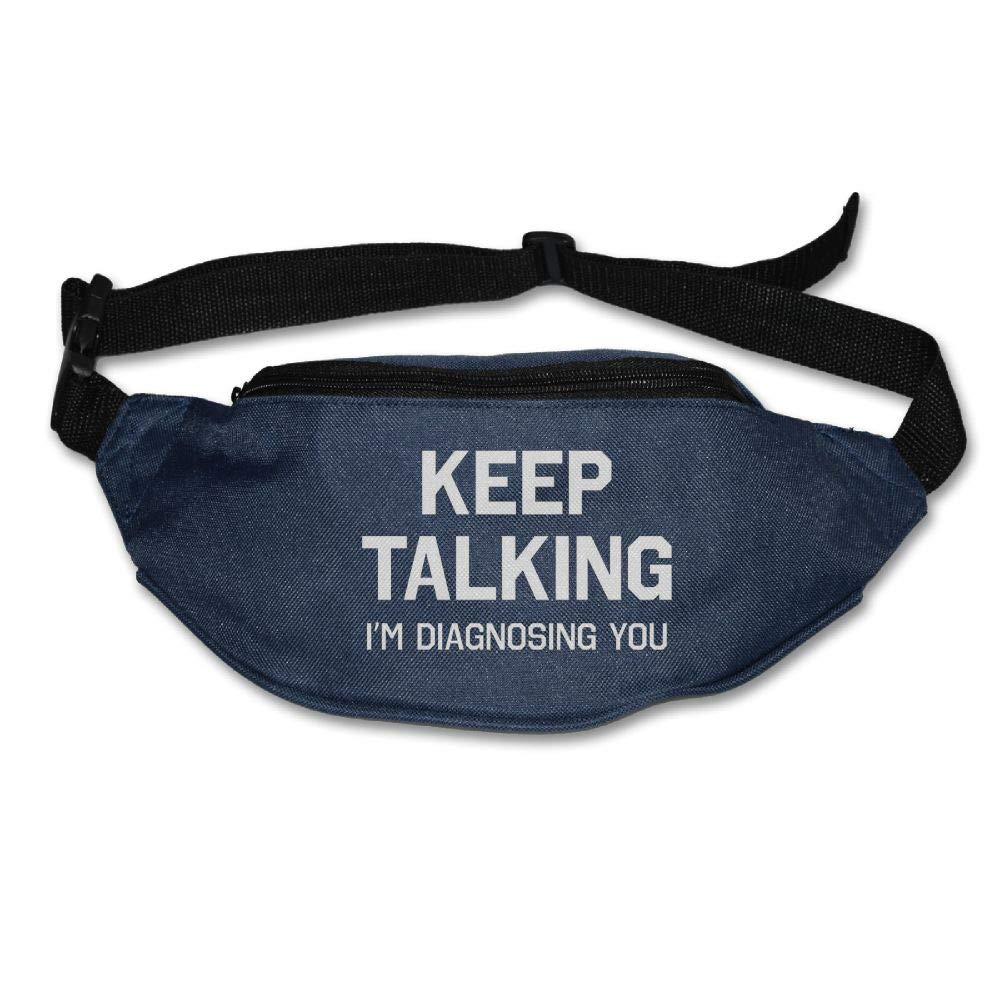 Ada Kitto Keep Talking I'm Diagnosing You Mens&Womens Lightweight Waist Pack For Running And Cycling Navy One Size