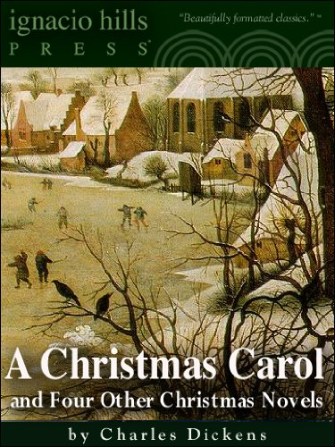 a christmas carol and four other christmas novels by charles dickens classic christmas stories - Classic Christmas Stories