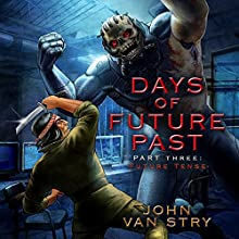 Days of Future Past - Part 3: Future Tense Audiobook by John Van Stry Narrated by Doug Tisdale Jr.