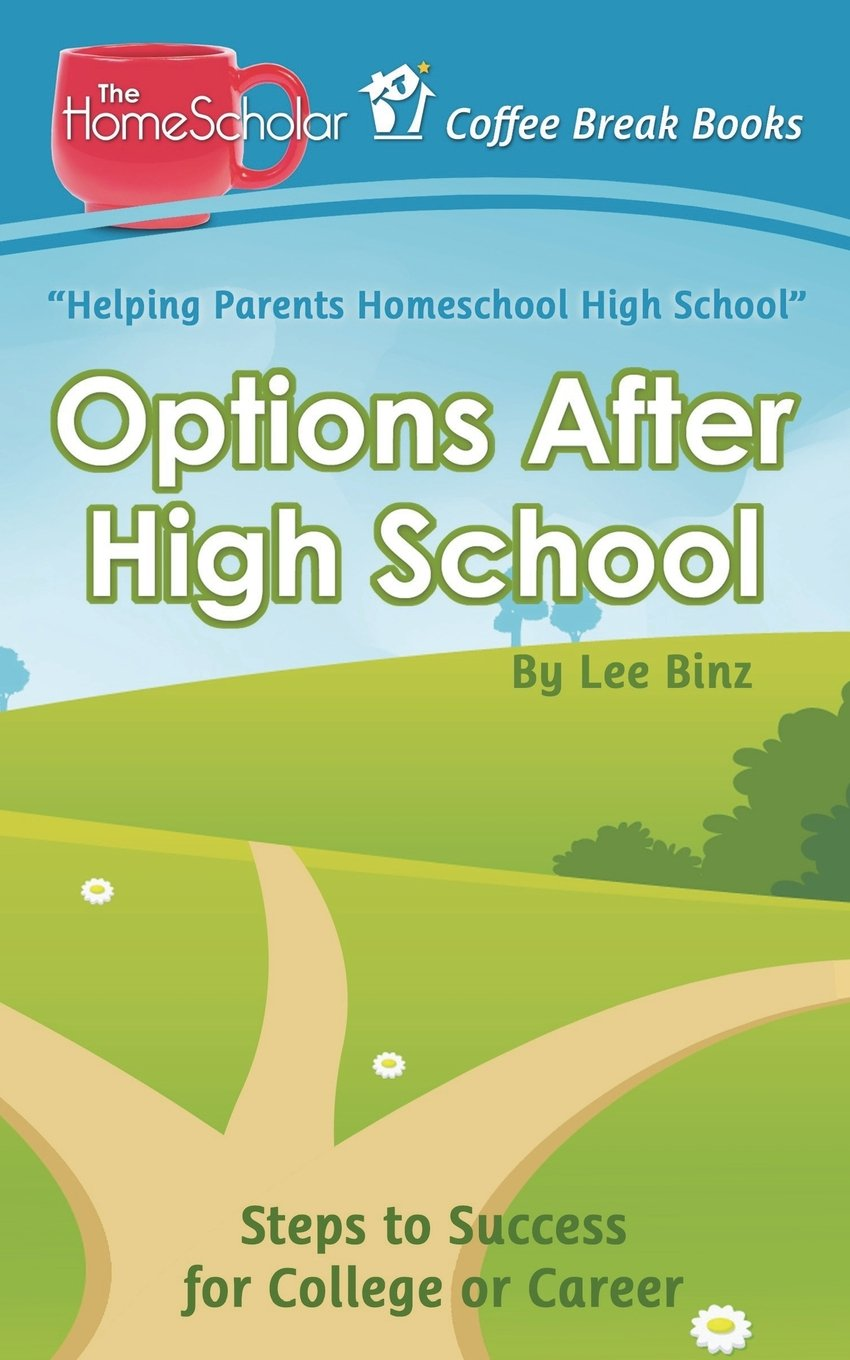 options after high school steps to success for college or career coffee break books volume 27 lee binz 9781511587242 amazoncom books