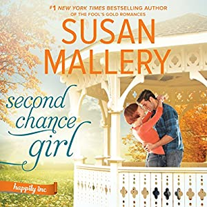 Second Chance Girl | Livre audio Auteur(s) : Susan Mallery Narrateur(s) : Tanya Eby