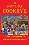 A  BOOK OF  COOKRYE: Very Necessary for  all such as delight  therin (1591)