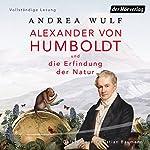 Alexander von Humboldt und die Erfindung der Natur   Andrea Wulf